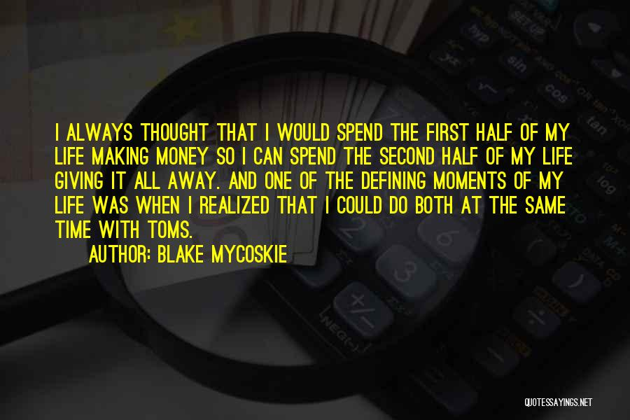 Making My Money Quotes By Blake Mycoskie