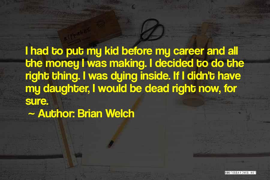 Making My Money Quotes By Brian Welch