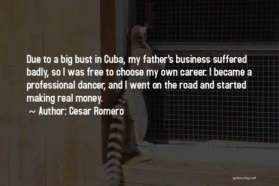 Making My Money Quotes By Cesar Romero