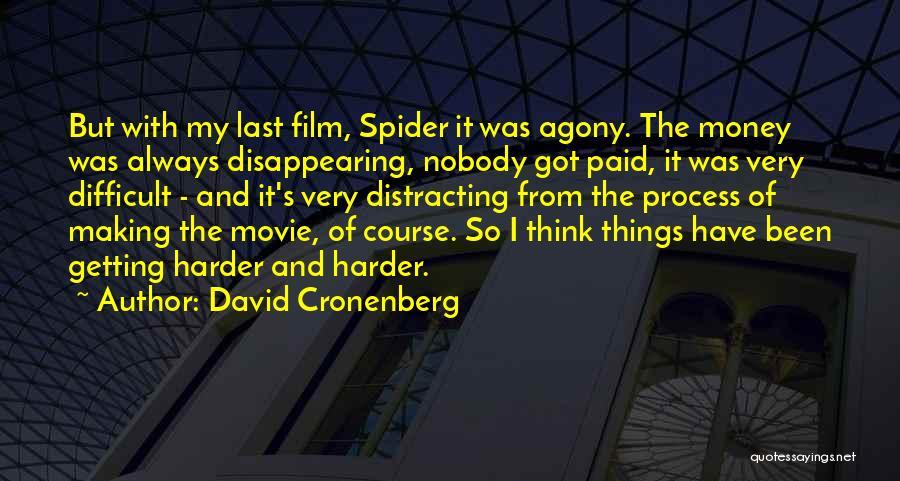 Making My Money Quotes By David Cronenberg