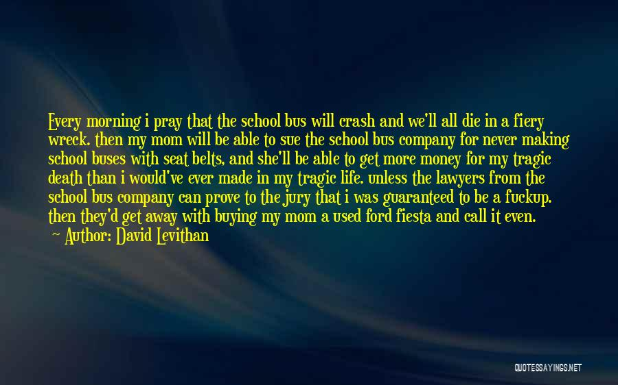Making My Money Quotes By David Levithan