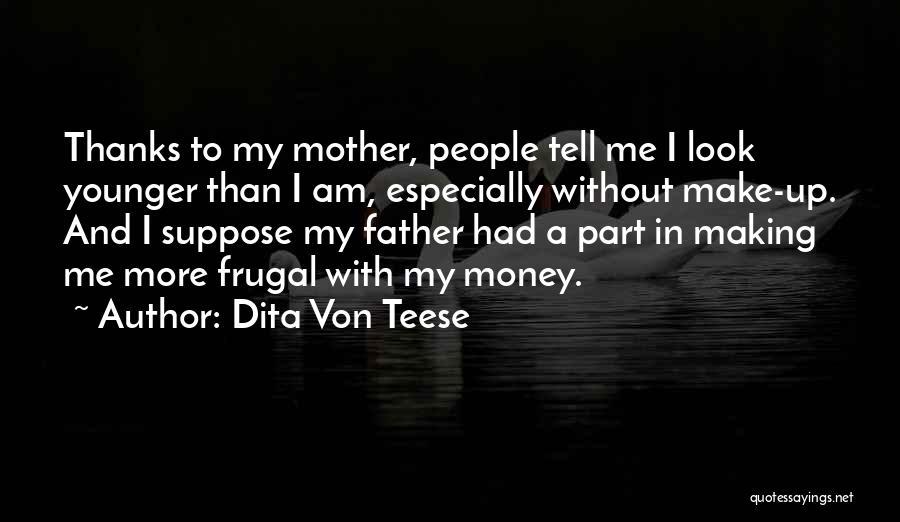 Making My Money Quotes By Dita Von Teese