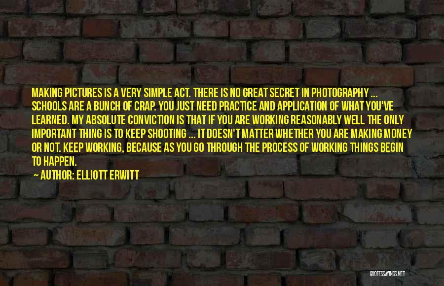 Making My Money Quotes By Elliott Erwitt