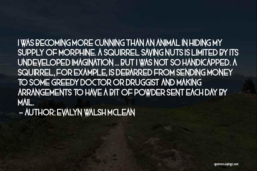 Making My Money Quotes By Evalyn Walsh McLean