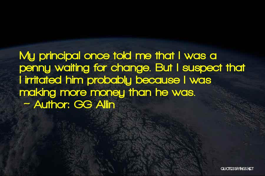 Making My Money Quotes By GG Allin