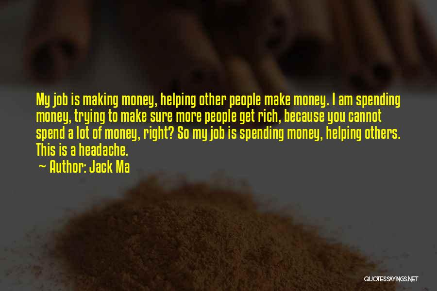 Making My Money Quotes By Jack Ma
