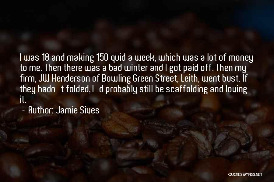 Making My Money Quotes By Jamie Sives