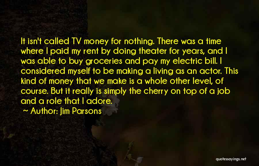 Making My Money Quotes By Jim Parsons