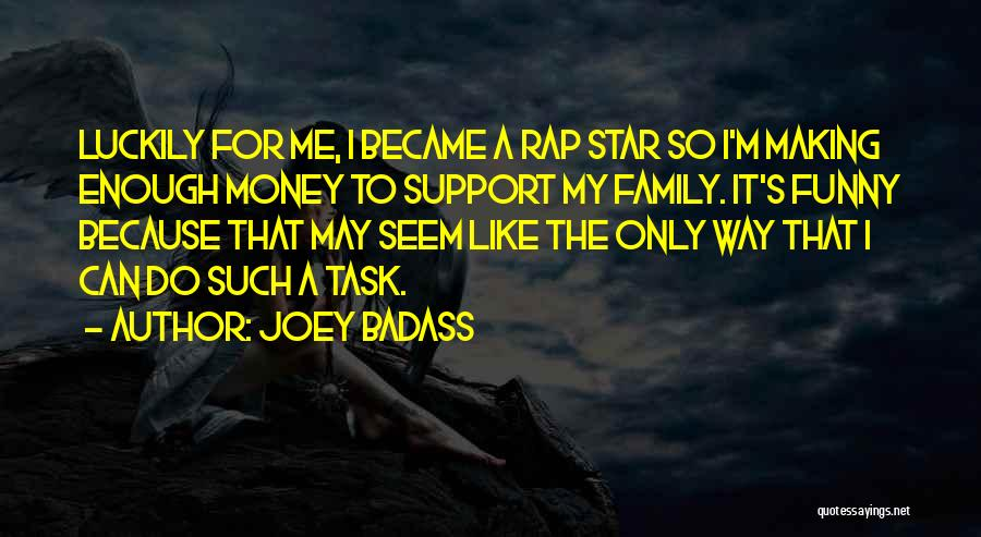 Making My Money Quotes By Joey Badass