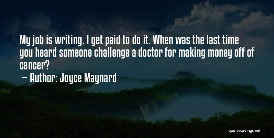 Making My Money Quotes By Joyce Maynard