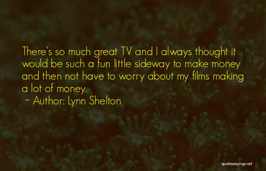 Making My Money Quotes By Lynn Shelton