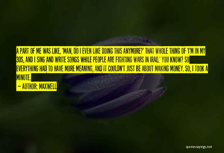 Making My Money Quotes By Maxwell