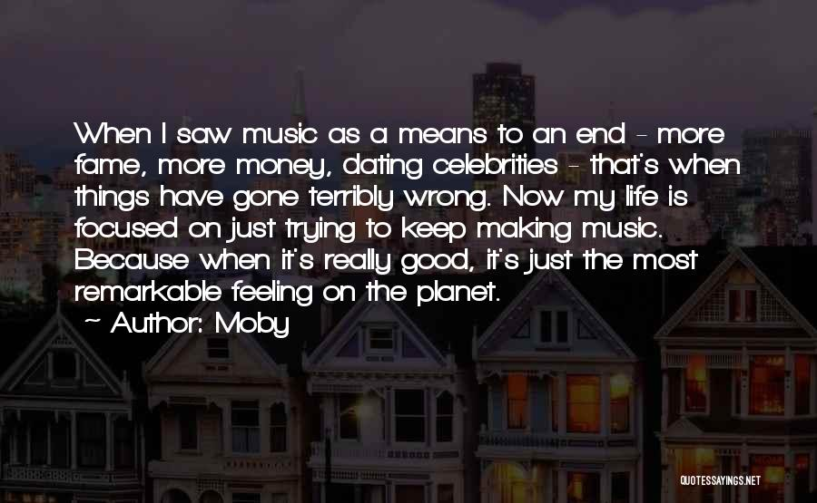 Making My Money Quotes By Moby