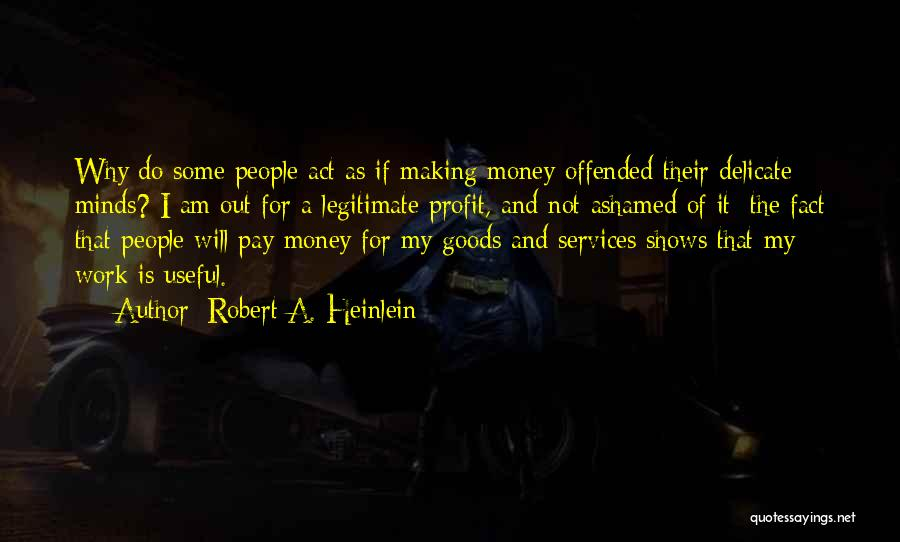 Making My Money Quotes By Robert A. Heinlein
