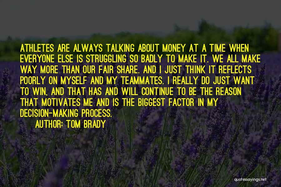 Making My Money Quotes By Tom Brady