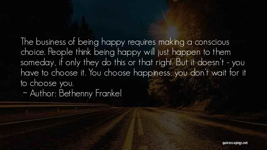 Making Our Own Happiness Quotes By Bethenny Frankel