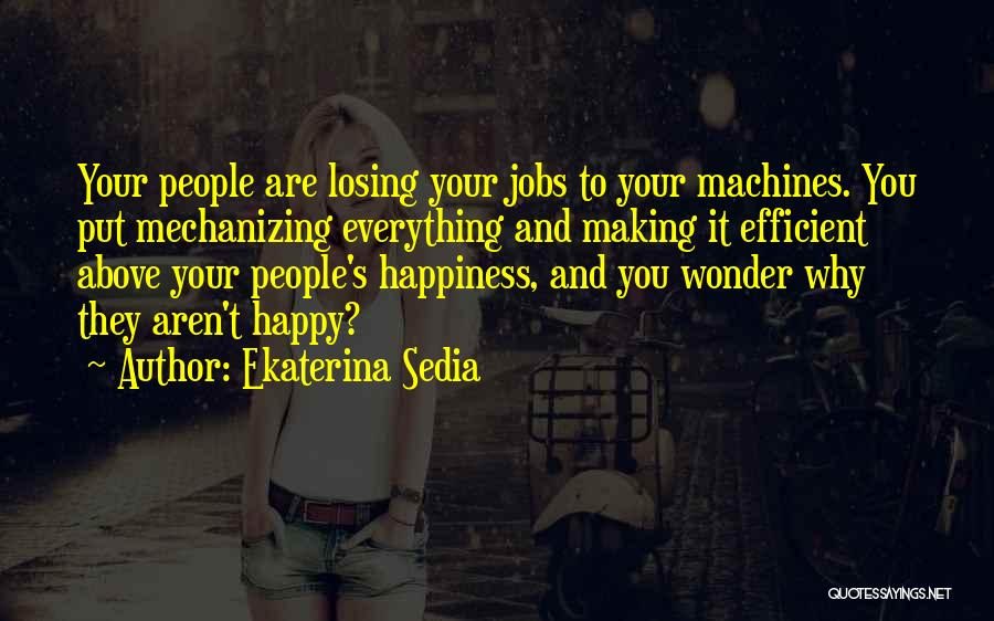 Making Our Own Happiness Quotes By Ekaterina Sedia