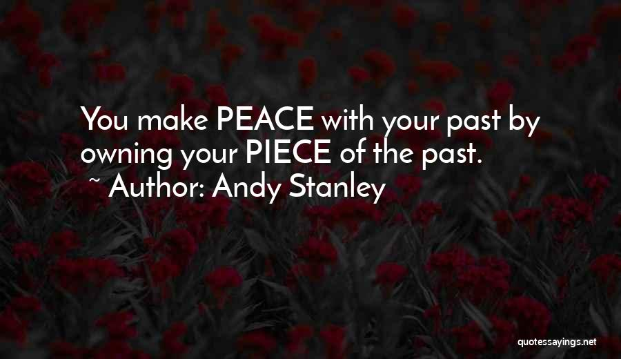 Making Peace With Past Quotes By Andy Stanley