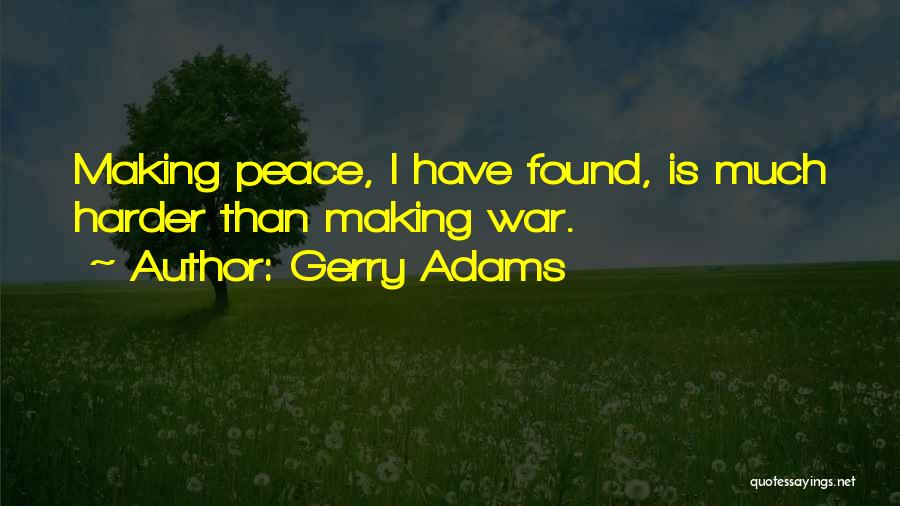 Making Peace With Past Quotes By Gerry Adams