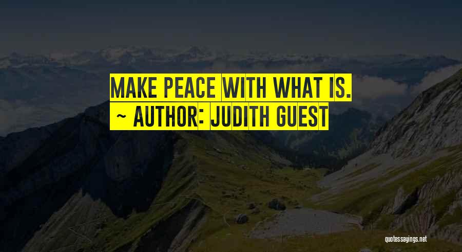 Making Peace With Past Quotes By Judith Guest