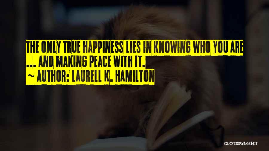 Making Peace With Past Quotes By Laurell K. Hamilton