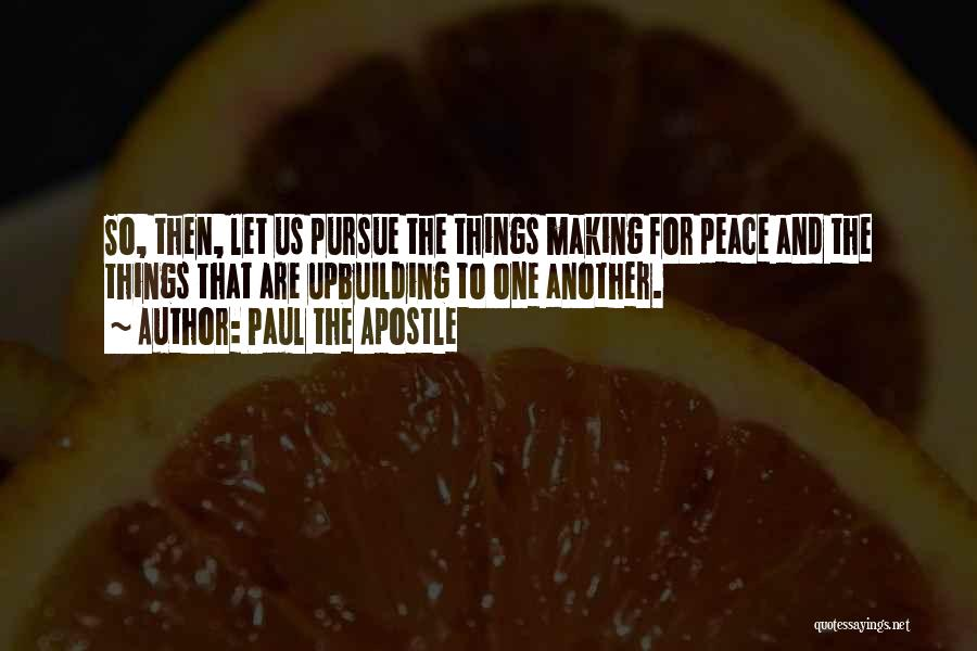 Making Peace With Past Quotes By Paul The Apostle