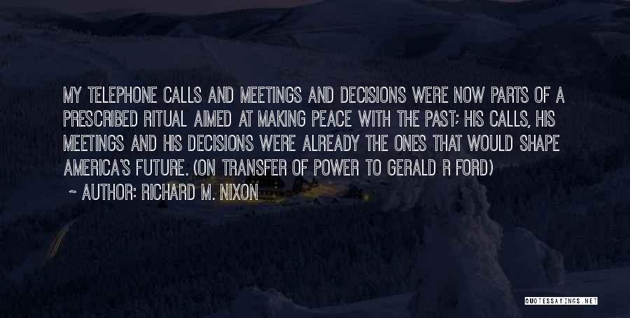 Making Peace With Past Quotes By Richard M. Nixon