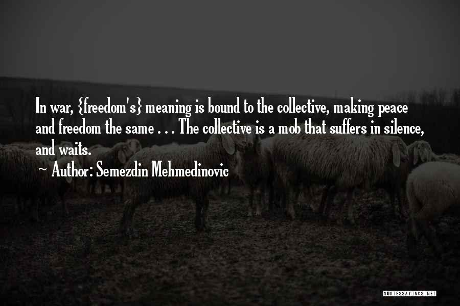 Making Peace With Past Quotes By Semezdin Mehmedinovic