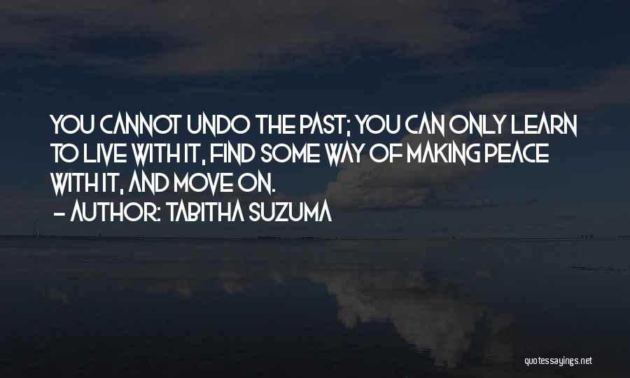 Making Peace With Past Quotes By Tabitha Suzuma