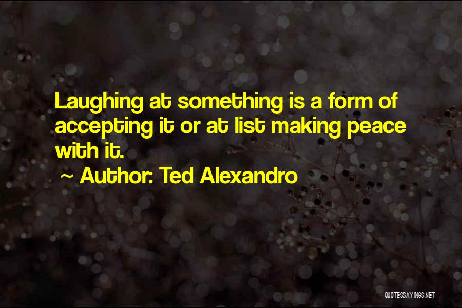 Making Peace With Past Quotes By Ted Alexandro