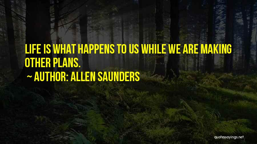 Making Plans In Life Quotes By Allen Saunders