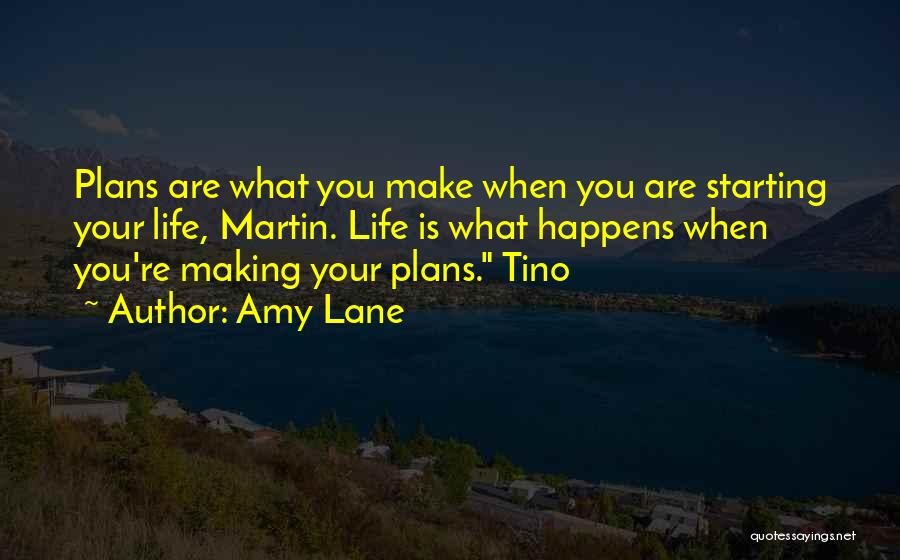 Making Plans In Life Quotes By Amy Lane