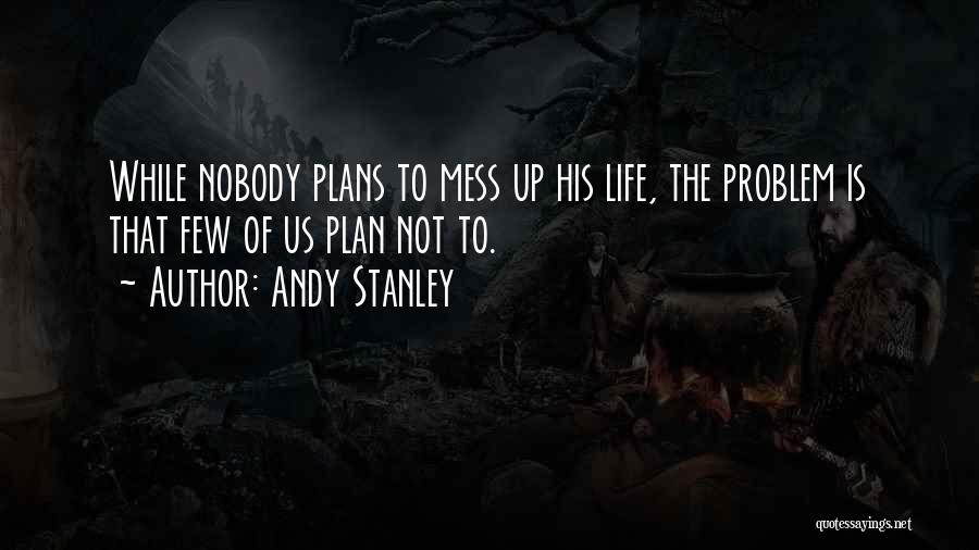 Making Plans In Life Quotes By Andy Stanley