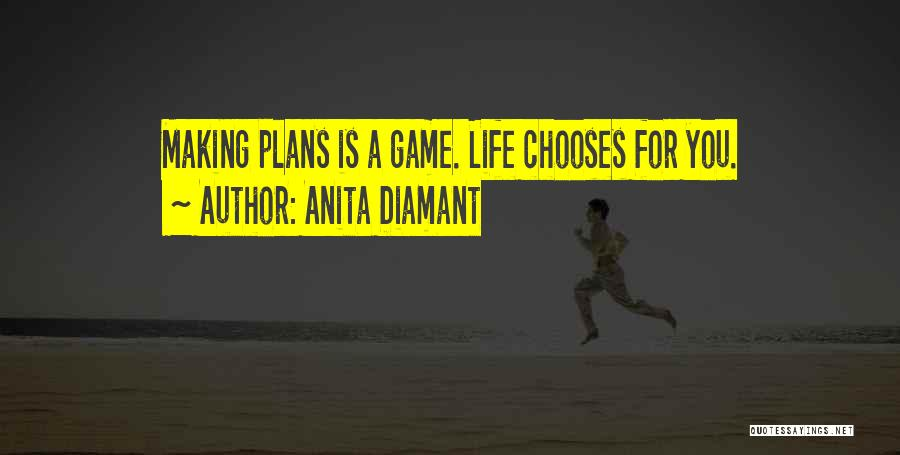 Making Plans In Life Quotes By Anita Diamant