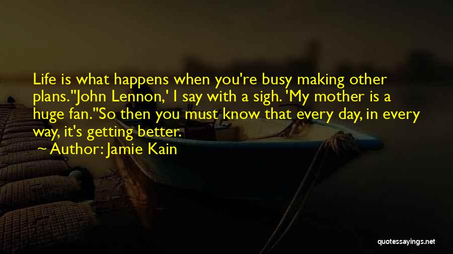 Making Plans In Life Quotes By Jamie Kain