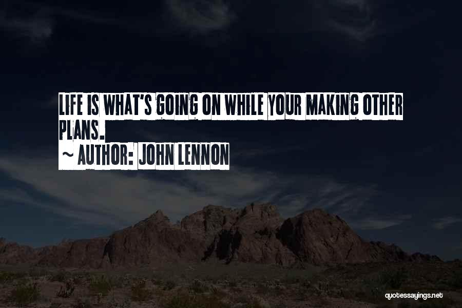 Making Plans In Life Quotes By John Lennon