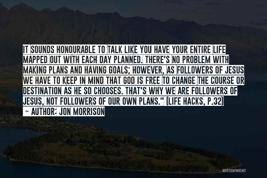 Making Plans In Life Quotes By Jon Morrison