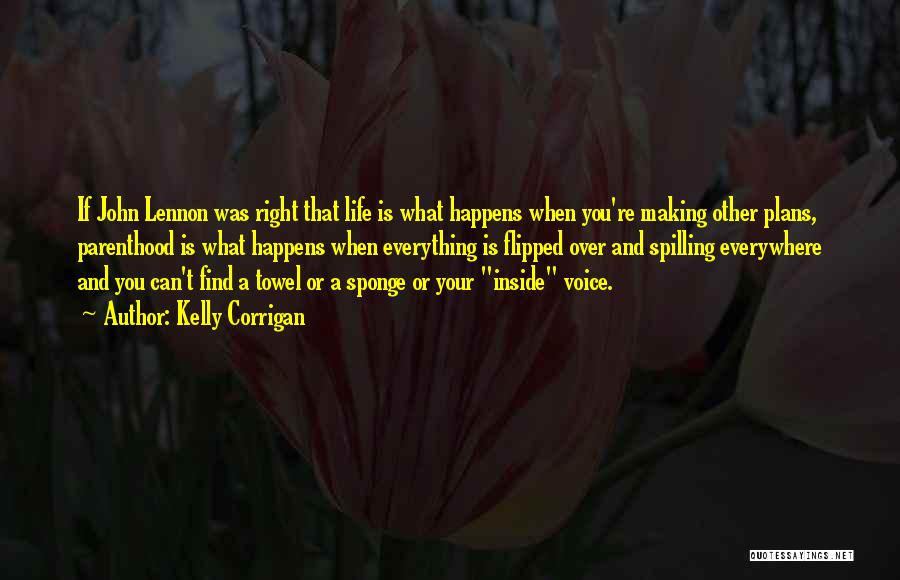 Making Plans In Life Quotes By Kelly Corrigan