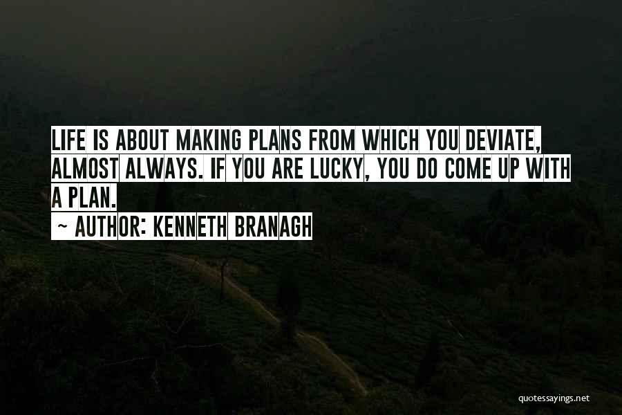 Making Plans In Life Quotes By Kenneth Branagh