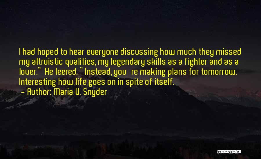 Making Plans In Life Quotes By Maria V. Snyder