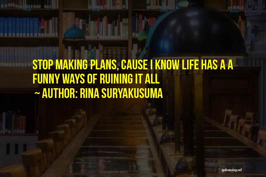 Making Plans In Life Quotes By Rina Suryakusuma