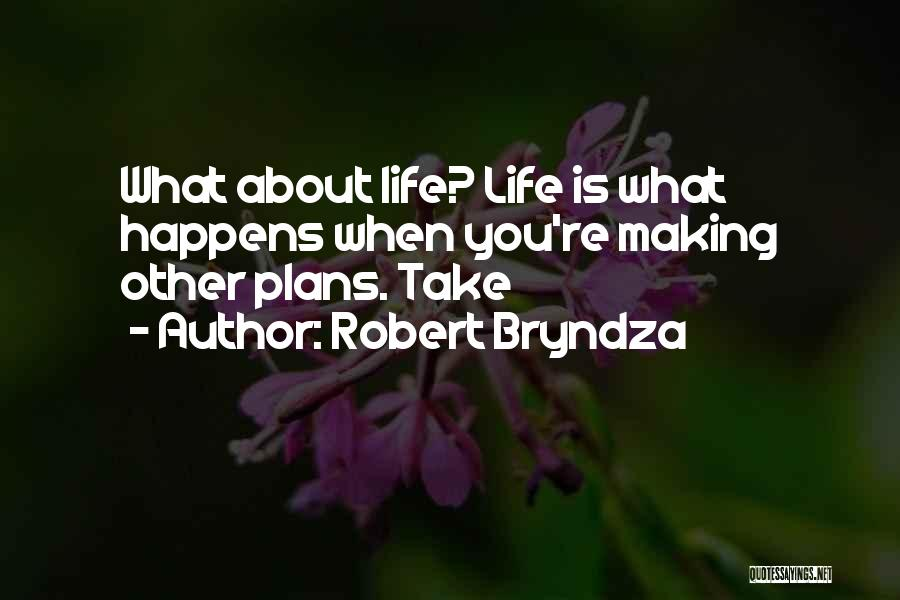 Making Plans In Life Quotes By Robert Bryndza
