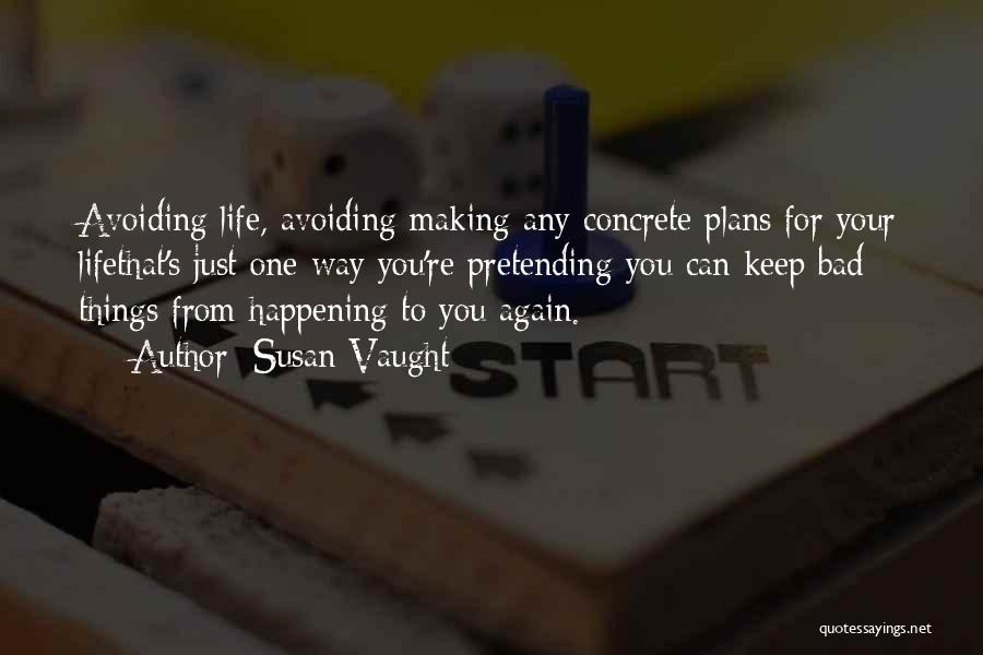 Making Plans In Life Quotes By Susan Vaught