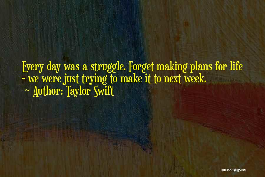 Making Plans In Life Quotes By Taylor Swift