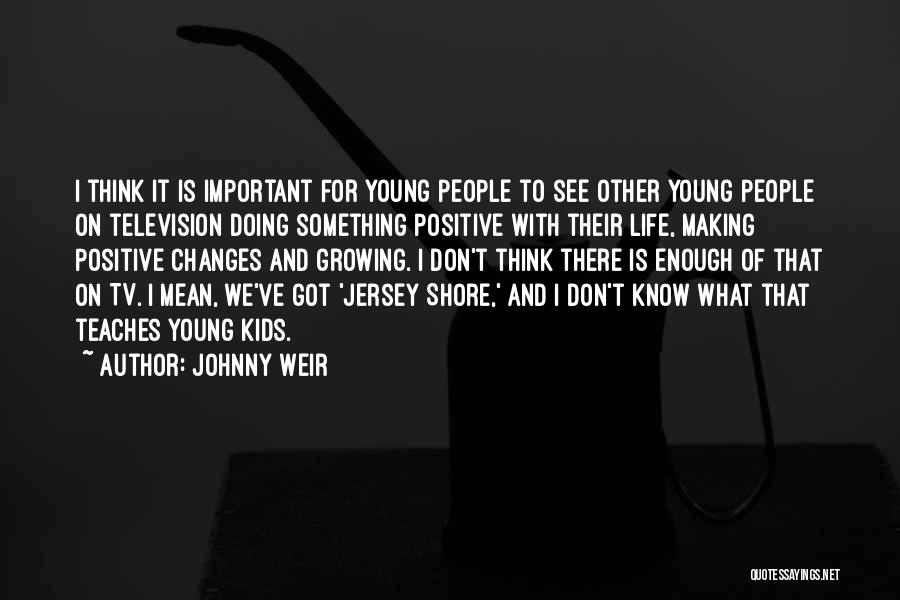 Making Positive Changes In Your Life Quotes By Johnny Weir