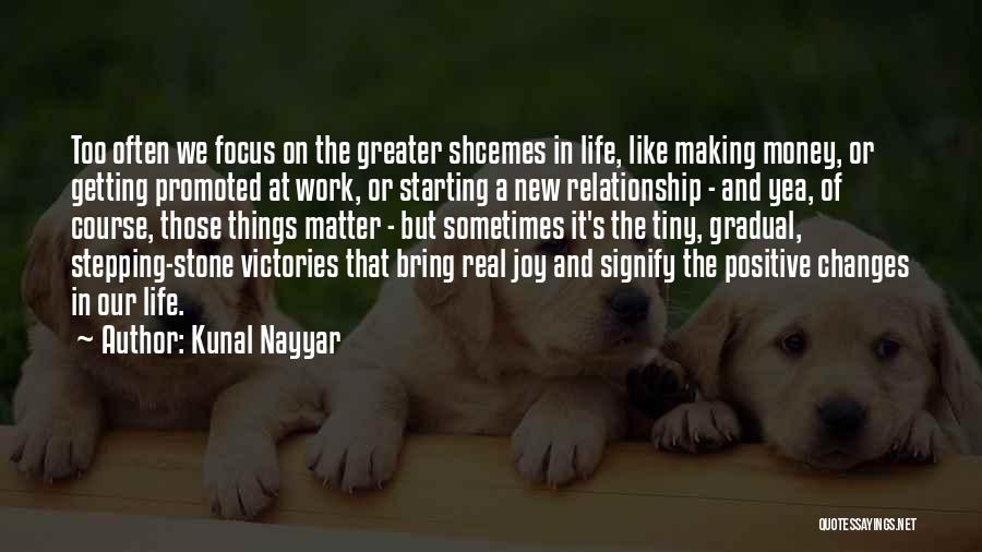 Making Positive Changes In Your Life Quotes By Kunal Nayyar