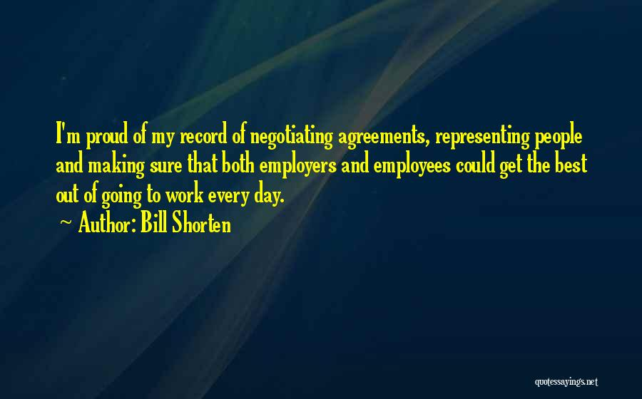 Making The Best Of The Day Quotes By Bill Shorten