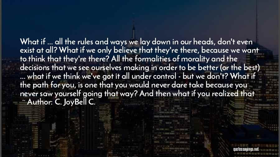 Making The Best Of The Day Quotes By C. JoyBell C.