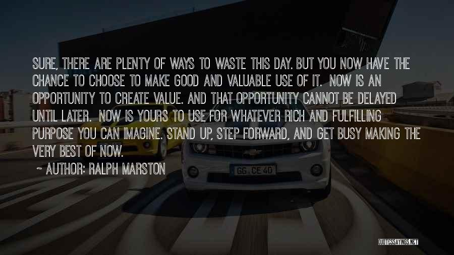 Making The Best Of The Day Quotes By Ralph Marston