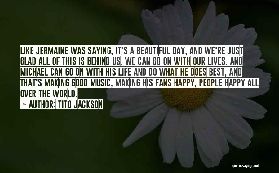 Making The Best Of The Day Quotes By Tito Jackson